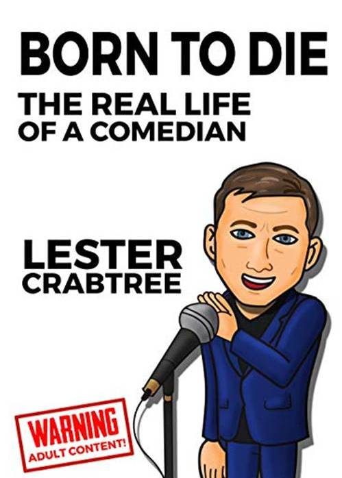 Born To Die: A Life of a Comedian by Lester Crabtree (c) 2020